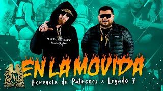 Herencia De Patrones - En La Movida Ft. Legado 7 [Official Video]