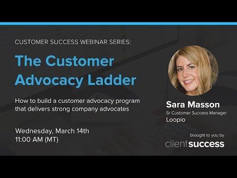 Webinar: The Customer Advocacy Ladder