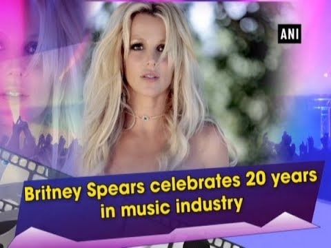 Britney Spears celebrates 20 years in music industry - #ANI News Mp3