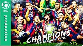 FC Barcelona ● HISTORIC TREBLE 2015 - The Movie