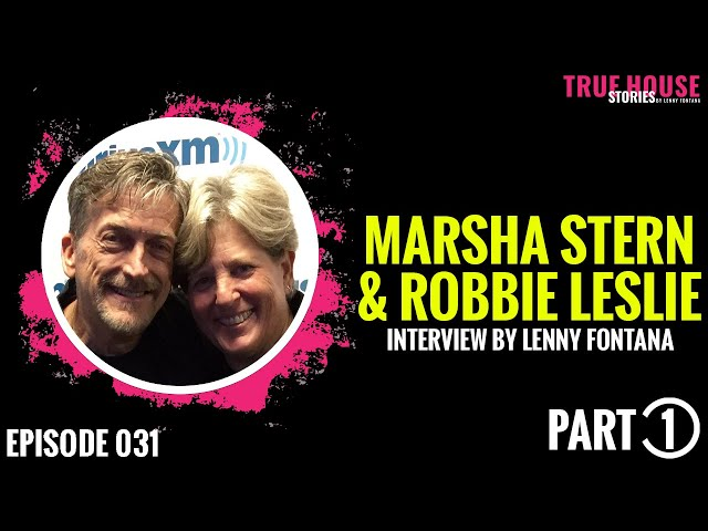 Marsha Stern & Robbie Leslie interviewed by Lenny Fontana for True House Stories # 031 (Part 1)
