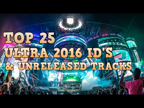 [Top 25] Ultra Music Festival 2016 ID's & Unreleased Tracks