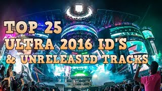 [Top 25] Ultra Music Festival 2016 ID's & Unreleased Tracks