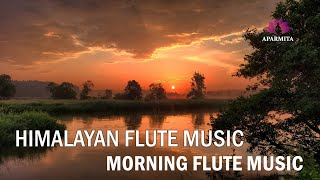 Morning Flute Music | Himalayan Flute Music | Mountain Flute(बाँसुरी) Meditation Music