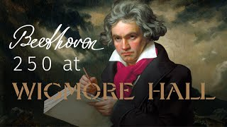 Beethoven Festival Weekend at Wigmore Hall - Sunday 1/2