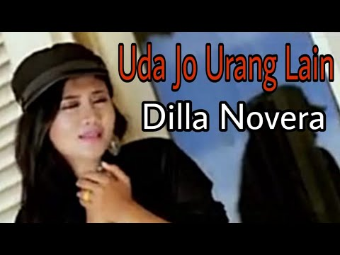 UDA JO URANG LAIN - Dilla Novera (Official Music Video)