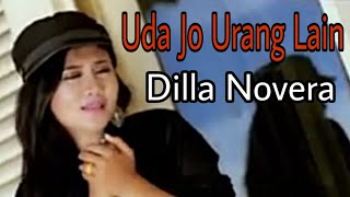 UDA JO URANG LAIN - Dilla Novera
