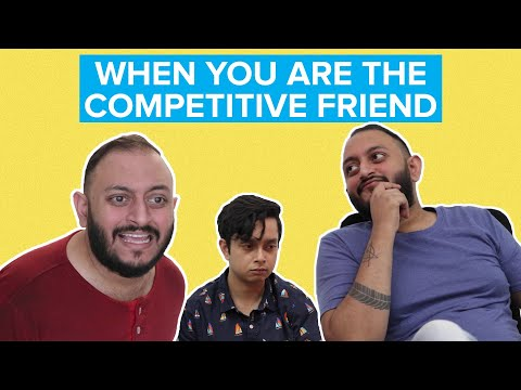 When You're The Competitive Friend | Ft. Andre Borges, Shayan Roy