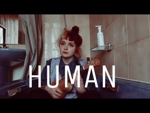 HUMAN - ORIGINAL SONG
