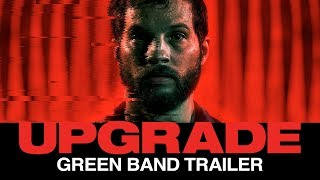 UPGRADE (2018) – Official Green Band Film Trailer