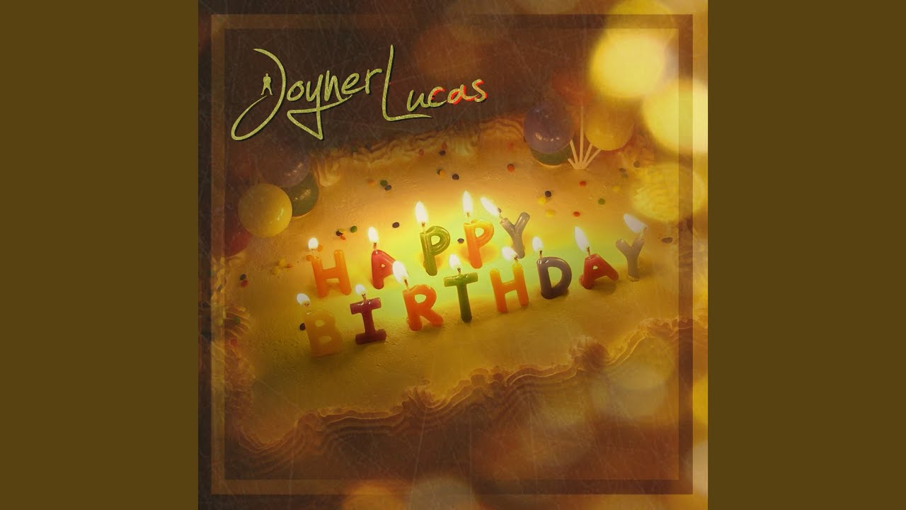 joyner lucas happy birthday Happy Birthday   YouTube joyner lucas happy birthday