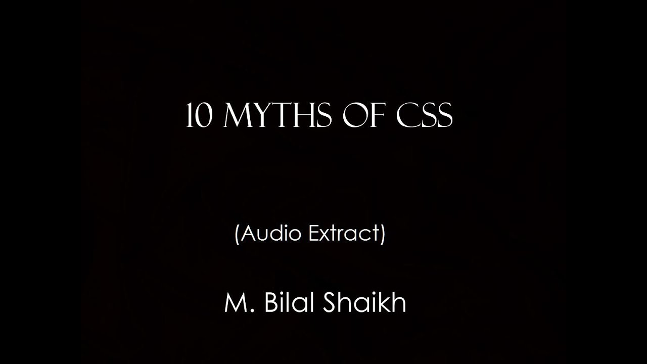 10 MYTHS about CSS exam preparation   M  BILAL SHAIKH