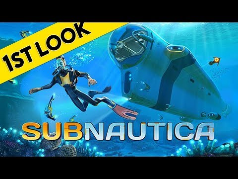 Subnautica - First Look At Gameplay 2018