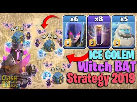 Ice Golem Witch Bat Strategy 2019! 5 Max Ice Golem 6 Witch 8 Bat Spell Try New TH12 War 3star Attack