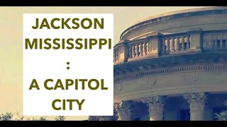 Jackson, Mississippi: A Capitol City