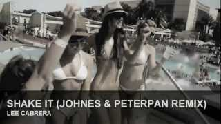 Lee Cabrera - Shake It (Johnes & Peterpan Remix)