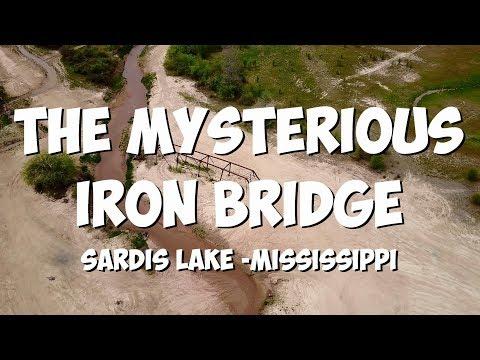 The Mysterious Iron Bridge -Sardis Lake-Mississippi 2017
