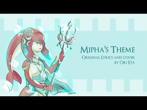 Mipha's Theme - The Legend of Zelda: Breath of the Wild (Original Lyrics)