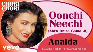 Oonchi Neechi - Chori Chori | Anaida | Official Hindi Pop Song