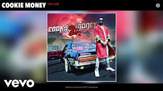 Cookie Money - Tell Me (Audio)