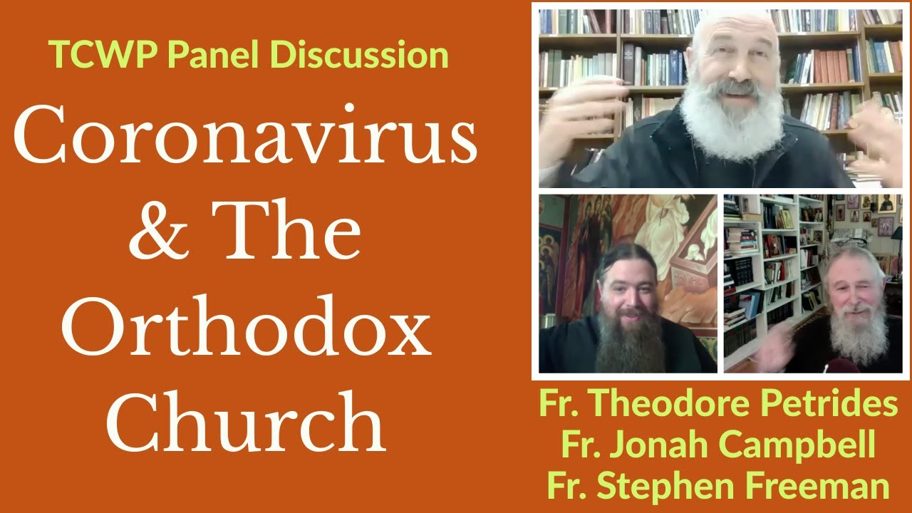 Coronavirus & The Orthodox Church - TCWP Panel Discussion