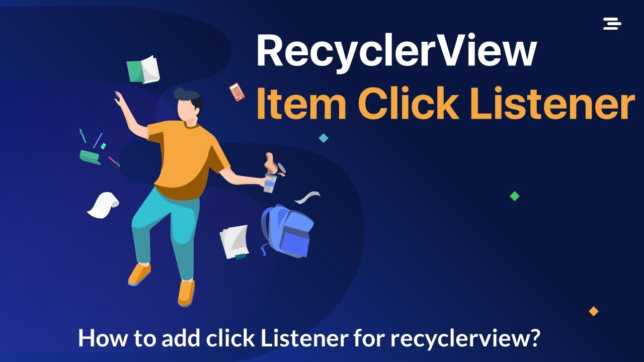 RecyclerView [Part 5] - Adding Click Listener for Item - Complete Course to Master Android