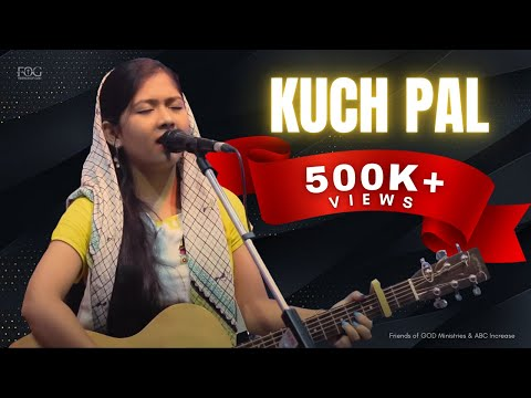 KUCH PAL - Friends of GOD Ministries - ABC Increase - Latest Hindi Gospel Song