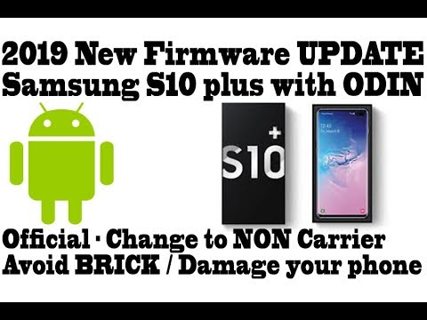 Installing Official Firmware On Galaxy S10,+,e, With ODIN - NON Carrier - Avoid Bricking/Bootloop