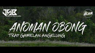 DJ SLOW ANOMAN OBONG - JATIM SLOW BASS | REMIX DJ ACAN