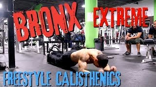 Bronx Extreme Freestyle Calisthenics HD