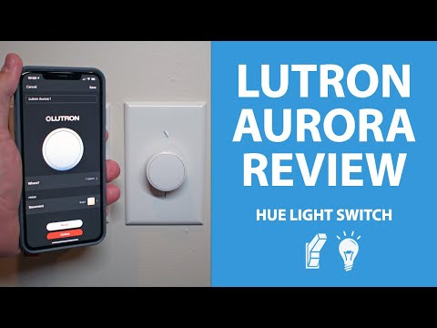 Lutron Aurora Review: Finally a Perfect Hue Light Switch