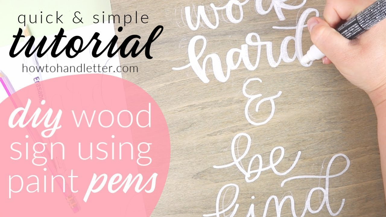 Hand Lettering Wooden Signs with Paint Pens DIY & Tutorial How To Hand  Letter