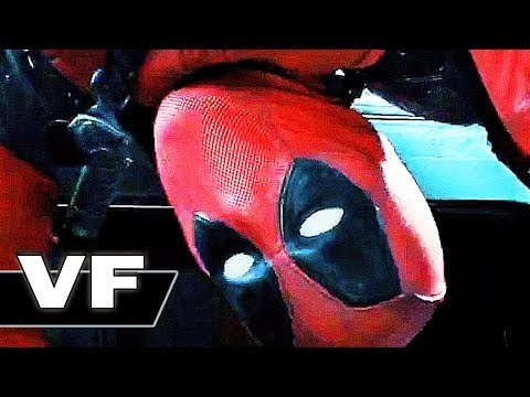DEADPOOL 2 Bande Annonce VF Officielle (2018)
