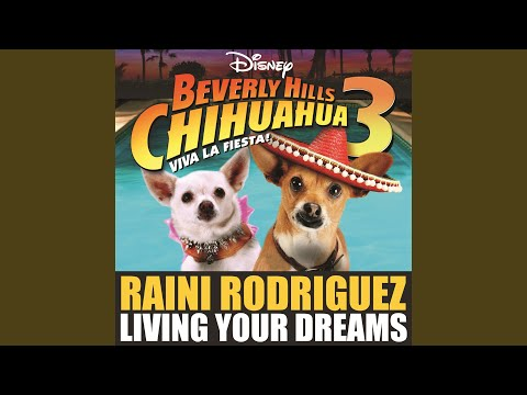 "Living Your Dreams (from ""Beverly Hills Chihuahua 3: Viva La Fiesta!"")"