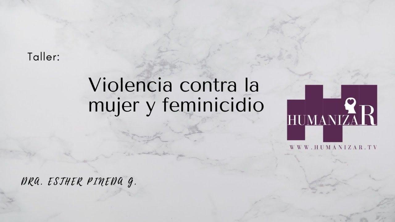 Taller: Violencia contra la mujer y feminicidio
