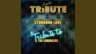 Скачать Stubborn Love A Tribute To The Lumineers