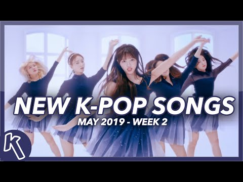 NEW K-POP SONGS  MAY 2019 WEEK 2