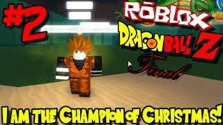 I AM THE CHAMPION OF CHRISTMAS! | Roblox: Dragon Ball Final - Episode 2