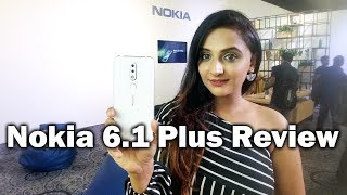 Nokia 6.1 plus hands on review Features, specs, camera test, price in india