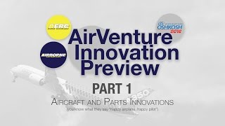 The 2016 AirVenture Innovation Preview--Part One!