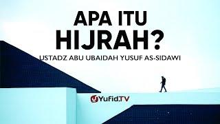 Gambar cover Ceramah Singkat: Apa itu Hijrah? - Abu Ubaidah Yusuf As-Sidawi