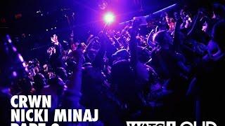 CRWN w/Elliott Wilson Ep. 15 Pt. 2 of 2: Nicki Minaj