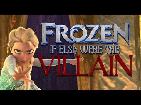 IF ELSA WERE THE VILLAIN OF FROZEN SPOILERS