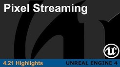 Unreal Engine 4.21 - Pixel Streaming
