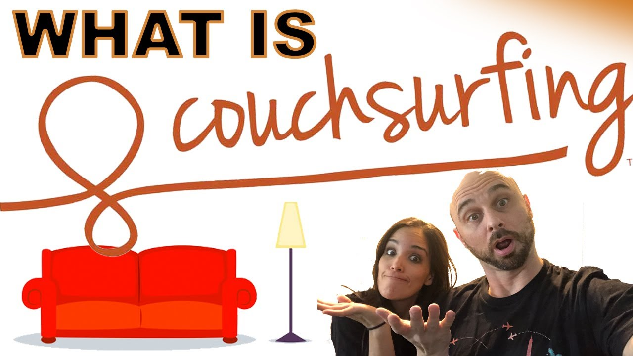 What Is Couchsurfing and How It Works - YouTube