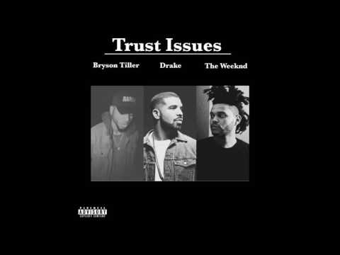 Trust Issues (Remix) Drake, The Weeknd, & Bryson Tiller