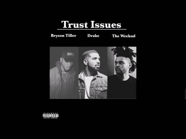 Trust Issues (Remix) Drake, The Weeknd, & Bryson Tiller