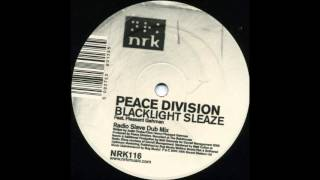 Peace Division - Blacklight Sleaze (Radio Slave Dub Mix)