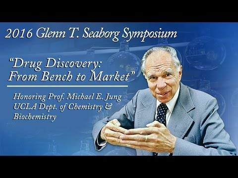"""2016 Seaborg Symposium: Professor Michael E. Jung; """"Drug Discovery: From Bench to Market"""""""
