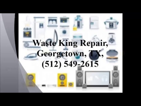 Waste King Repair, Georgetown, TX, (512) 549-2615